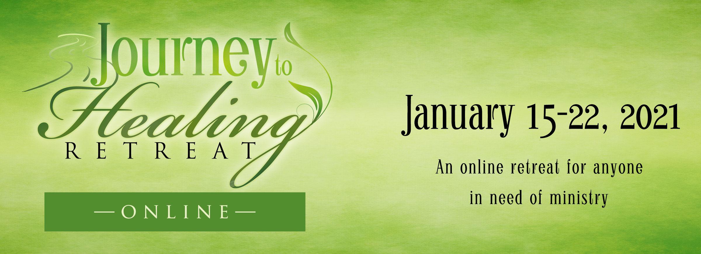Journey to Healing Retreat Online January 2021